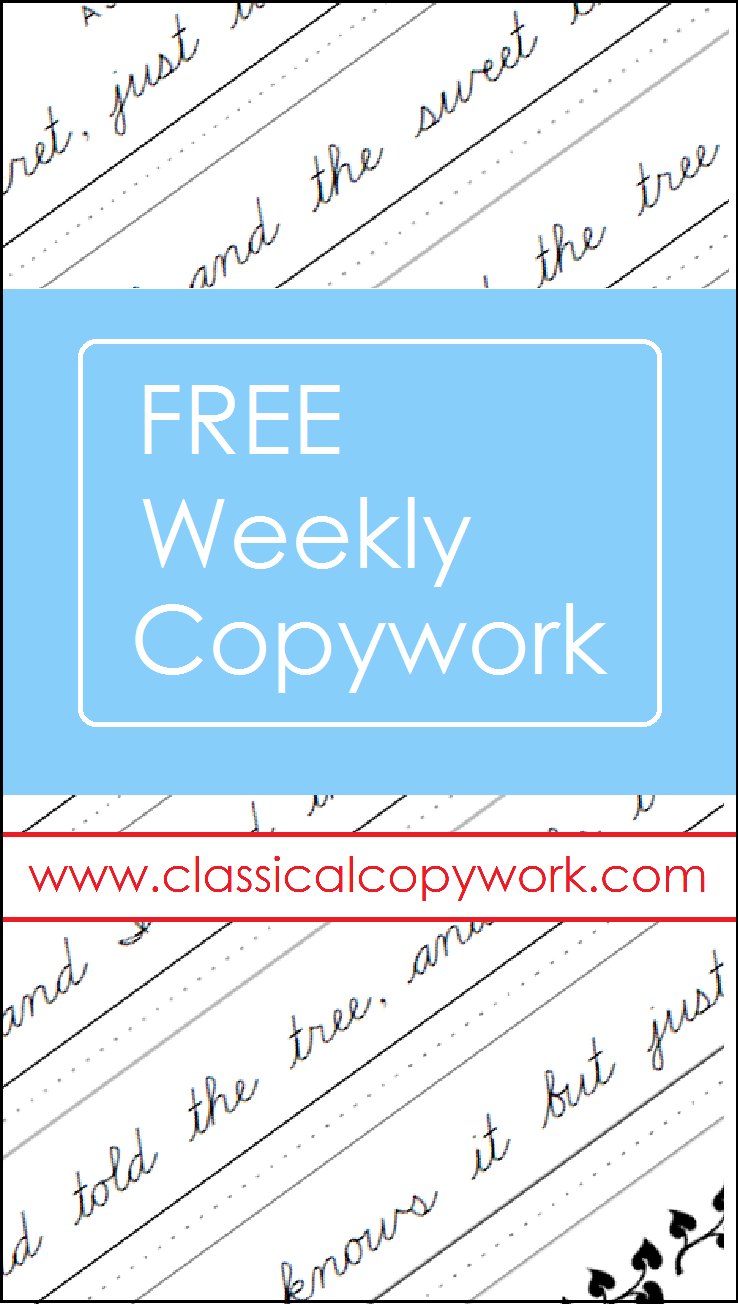 Get a page of copywork sent to you inbox each week...for FREE! Courtesy of Classical Copywork